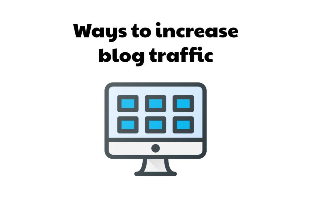 7 Ways To Increase Blog Traffic With Creative Strategies