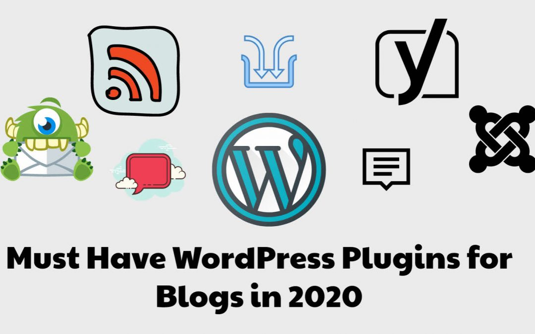 Must Have WordPress Plugins for Blogs in 2020