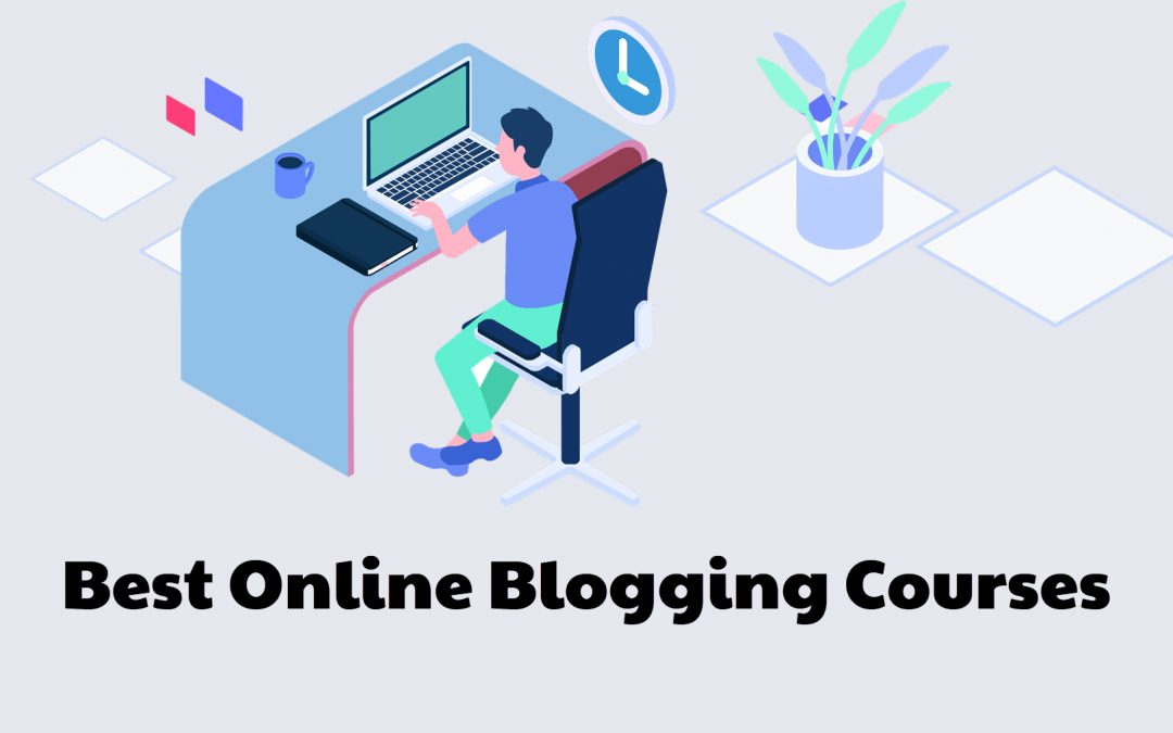 Best Online Learning Platforms and Online Blogging Courses