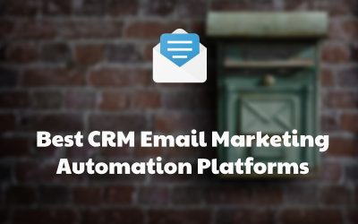 14 Best CRM Email Marketing Automation Platforms