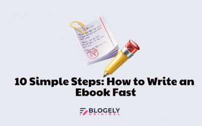 10 Simple Steps: How to Write an Ebook Fast