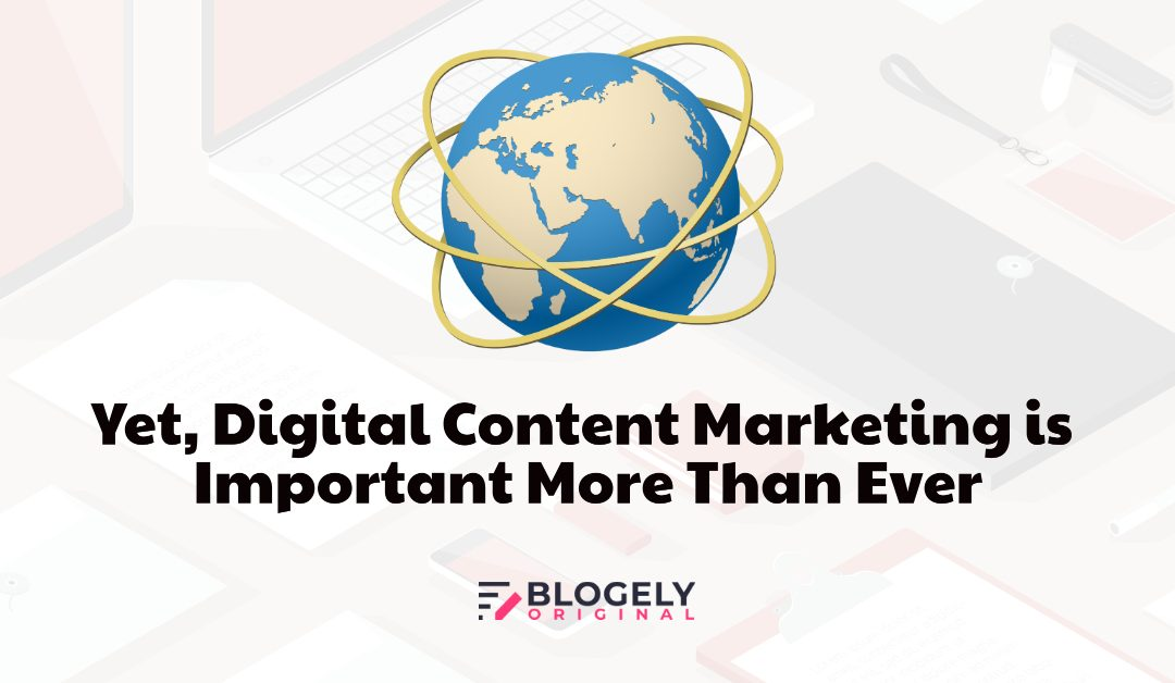 Why Digital Content Marketing is hugely important?