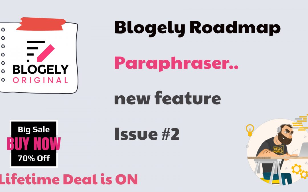 Blogely Roadmap #2 – upcoming feature release AI-driven Paraphraser
