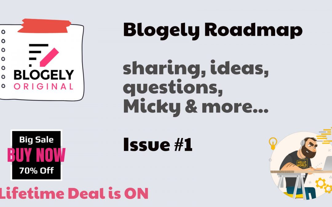 Blogely Roadmap #1 .  Open discussion.