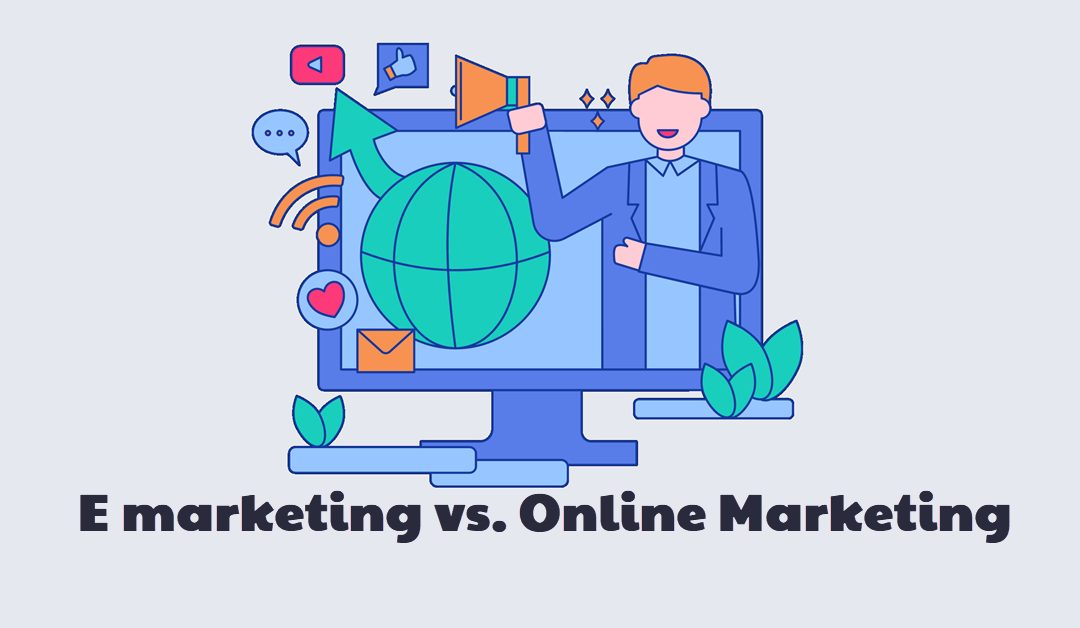 E marketing: Digital marketing Vs Online marketing